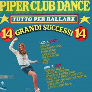 Piper Club Dance - Tutto per ballare - 14 Grandi successi